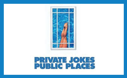 Private jokes Public places